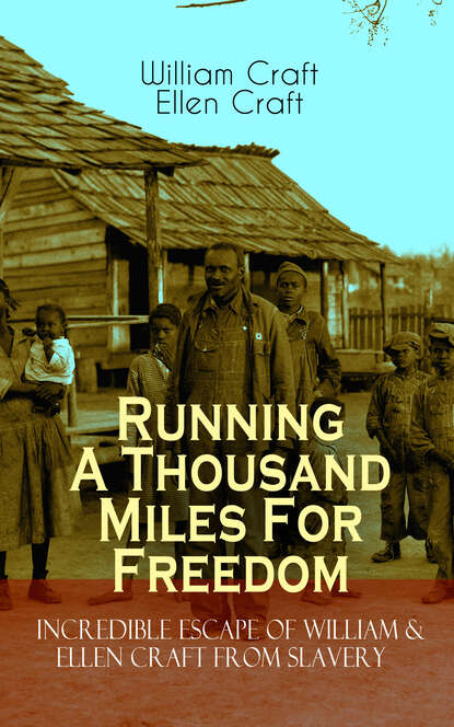 William Craft Running A Thousand Miles For Freedom – Incredible Escape of William & Ellen Craft from Slavery william marsiglia nesbit sumerian records from drehem