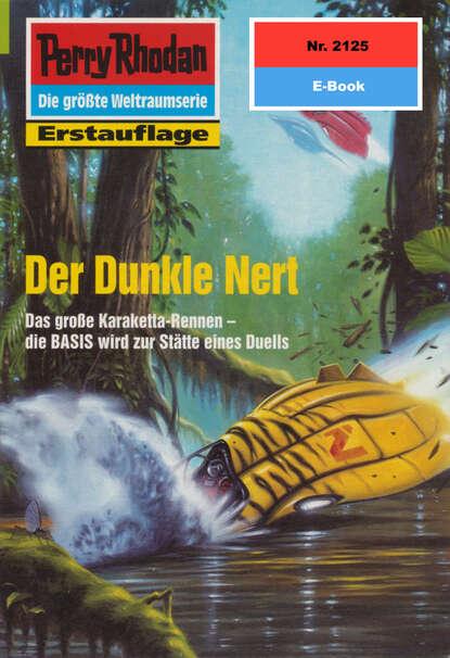 Hans Kneifel Perry Rhodan 2125: Der Dunkle Nert hans kneifel perry rhodan 797 planet der leibwächter