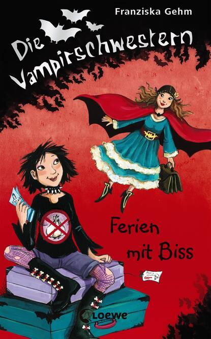 Franziska Gehm Die Vampirschwestern 5 - Ferien mit Biss franziska gehm die vampirschwestern 12 ruhig blut frau ete petete