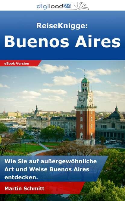 Martin Schmitt ReiseKnigge: Buenos Aires