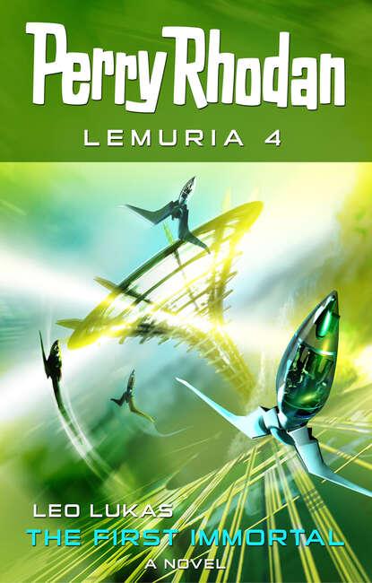 Leo Lukas Perry Rhodan Lemuria 4: The First Immortal the immortal crown