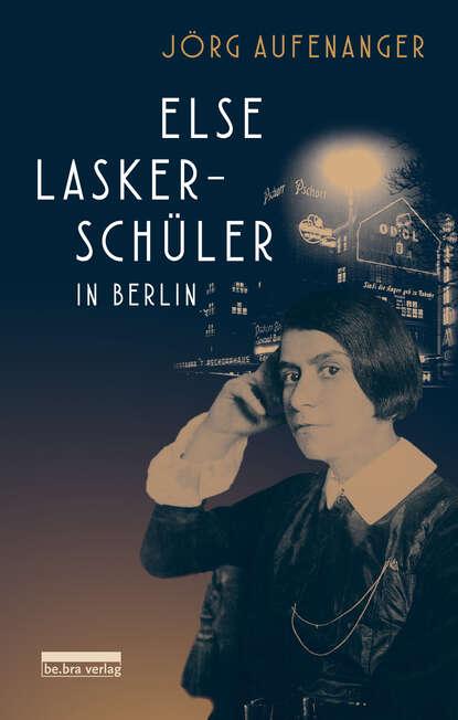 Jorg Aufenanger Else Lasker-Schüler in Berlin недорого