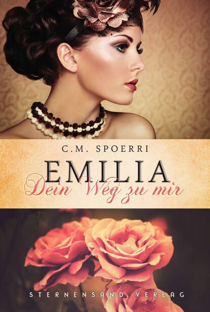 C. M. Spoerri Emilia: Dein Weg zu mir недорого