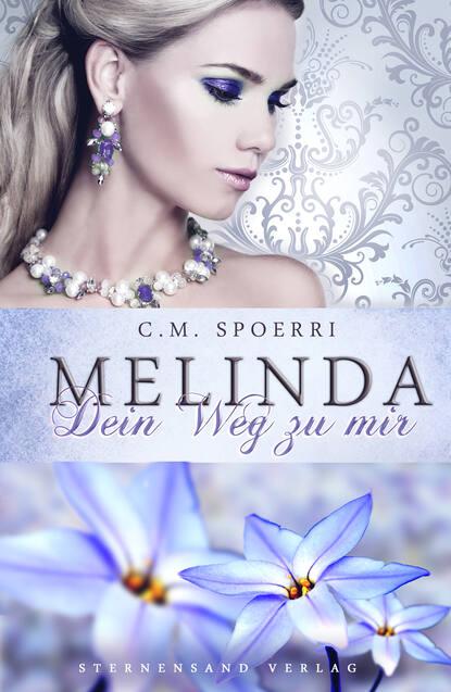 C. M. Spoerri Melinda: Dein Weg zu mir недорого