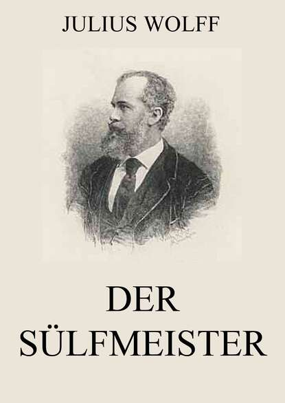 Фото - Julius Wolff Der Sülfmeister nora wolff fessel mich