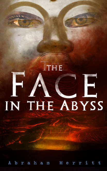 Abraham Merritt The Face in the Abyss abraham merritt the face in the abyss sci fi classic