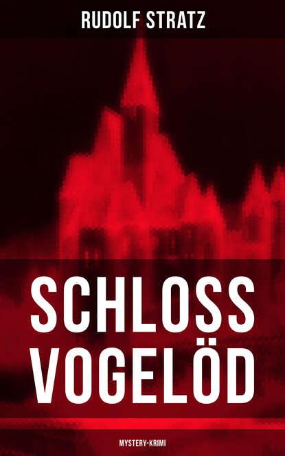 Rudolf Stratz Schloss Vogelöd (Mystery-Krimi) rudolf stratz schloss vogelöd