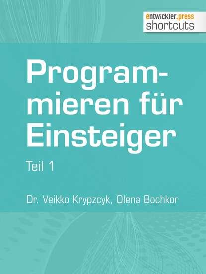 Dr. Veikko Krypzcyk Programmieren für Einsteiger anna malou mönchsweg für einsteiger