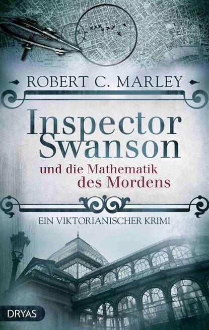Robert C. Marley Inspector Swanson und die Mathematik des Mordens