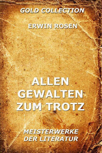 Erwin Rosen Allen Gewalten zum Trotz недорого