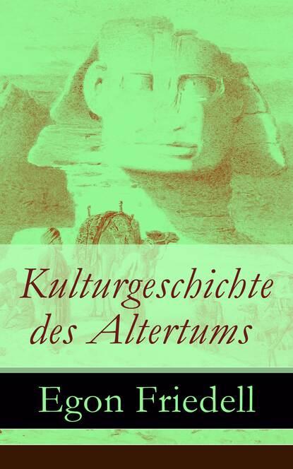 Фото - Egon Friedell Kulturgeschichte des Altertums eduard meyer geschichte des altertums band 3