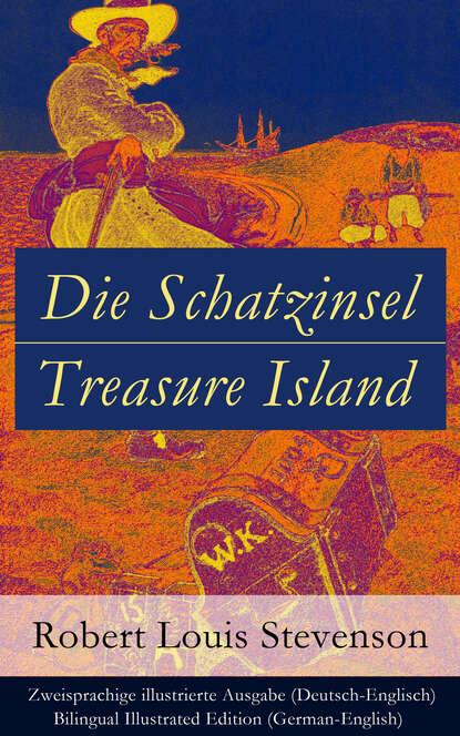 robert louis stevenson treasure island Robert Louis Stevenson Die Schatzinsel / Treasure Island - Zweisprachige illustrierte Ausgabe (Deutsch-Englisch) / Bilingual Illustrated Edition (German-English)