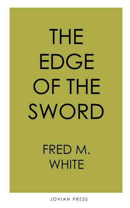 Fred M. White The Edge of the Sword