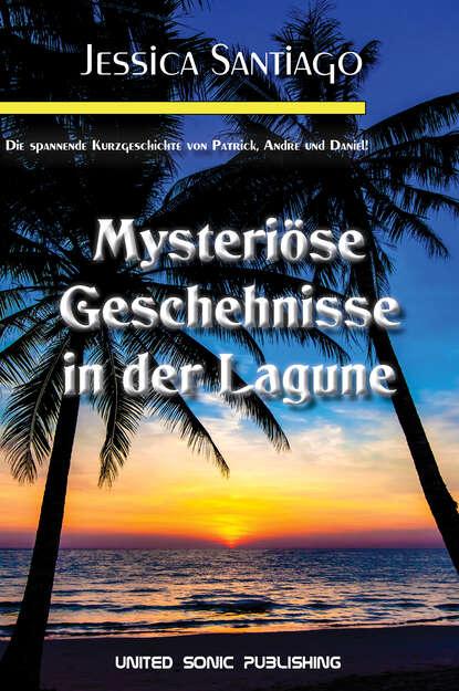 Jennifer Santiago Mysteriöse Geschehnisse in der Lagune jennifer close girls in white dresses