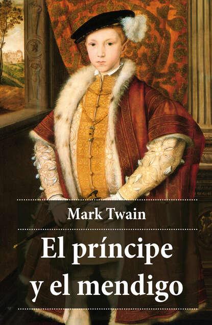 Марк Твен El príncipe y el mendigo bs968 d32 el