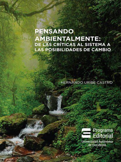 Фото - Hernando Uribe Pensando ambientalmente: hernando muñoz sánchez hacerse hombres