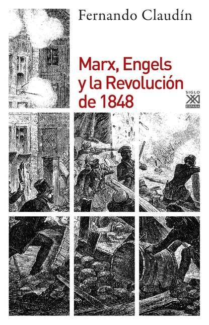 Fernando Claudín Marx, Engels y la revolución de 1848 linda scott publicidad y revolución