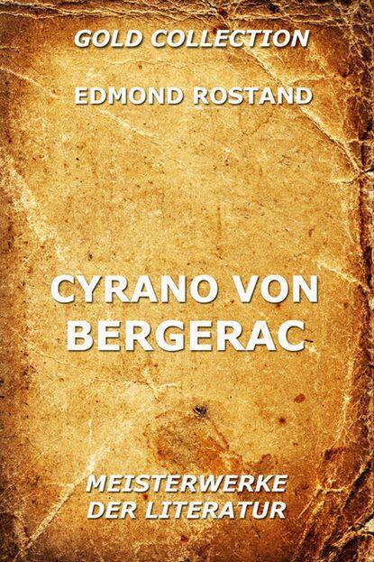 Edmond Rostand Cyrano von Bergerac edmond rostand cyrano de bergerac