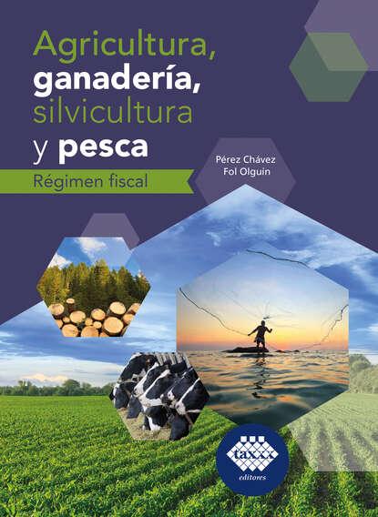 Agricultura, ganader?a, silvicultura y pesca. R?gimen fiscal 2019