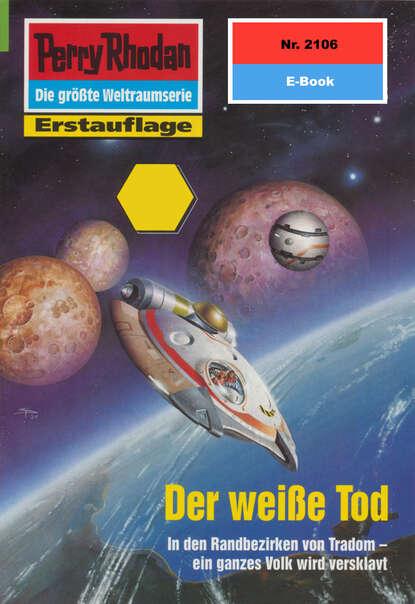 Horst Hoffmann Perry Rhodan 2106: Der weiße Tod horst hoffmann perry rhodan 1992 aufmarsch über thorrim