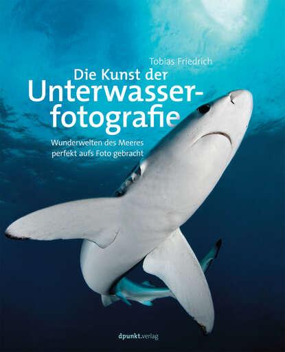 Tobias Friedrich Die Kunst der Unterwasserfotografie andreas steiner die kunst der familienaufstellung