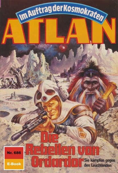 Atlan 686: Die Rebellen von Ordardor
