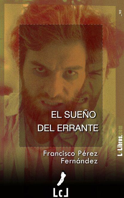 Francisco Pérez Fernández El sueño del errante недорого