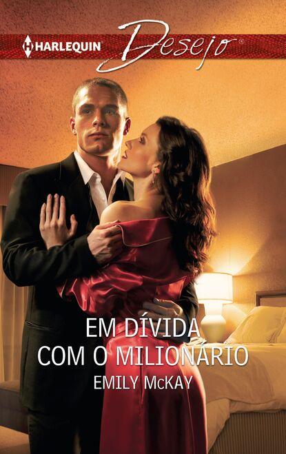 Emily McKay Em dívida com o milionário недорого