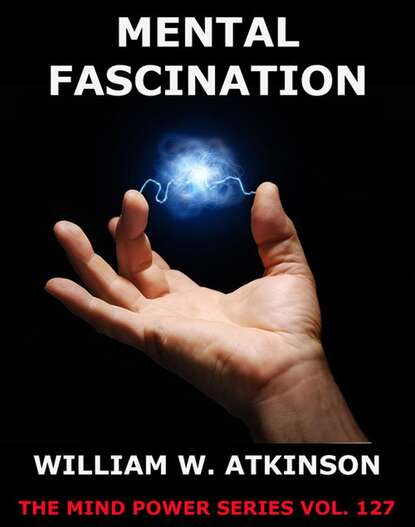 Фото - William Walker Atkinson Mental Fascination william walker atkinson mind power complete edition