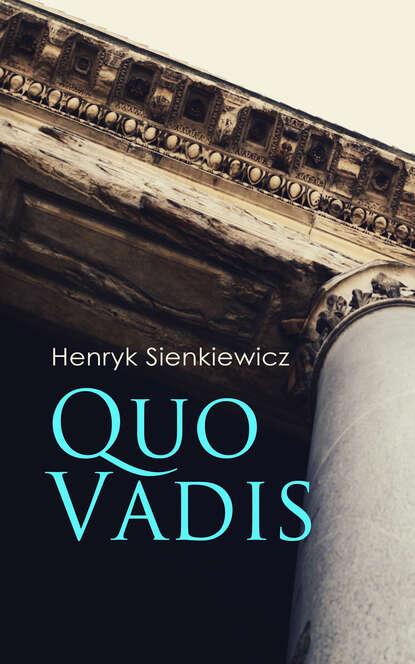 Генрик Сенкевич Quo Vadis генрик сенкевич quo vadis a narrative of the time of nero