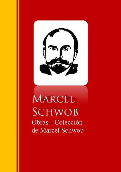 Marcel Schwob Obras - Coleccion de Marcel Schwob marcel schwob le roi au masque d or
