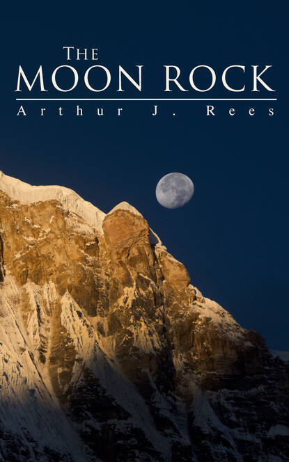 Фото - Arthur J. Rees The Moon Rock rees celia the tear jar