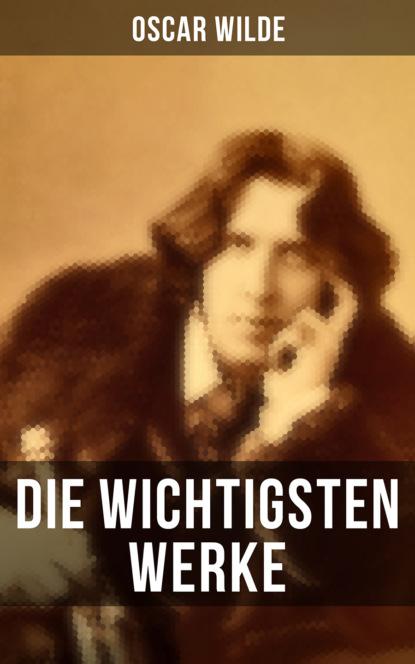Фото - Oscar Wilde Die wichtigsten Werke von Oscar Wilde oscar wilde das gespenst von canterville ungekürzt