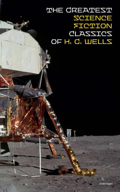 Фото - H. G. Wells The Greatest Science Fiction Classics of H. G. Wells (Unabridged) herbert george wells h g wells – gesammelte werke
