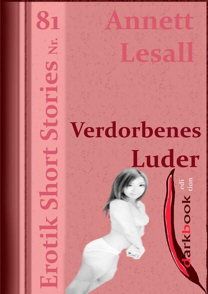 Фото - Annett Lesall Verdorbenes Luder annett lesall faschingsbraut