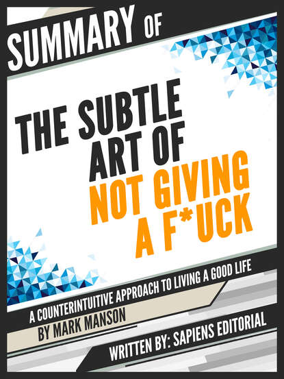 Фото - Sapiens Editorial Summary Of The Subtle Art of Not Giving a F*ck: A Counterintuitive Approach to Living a Good Life - By Mark Manson helen westgeest video art theory a comparative approach