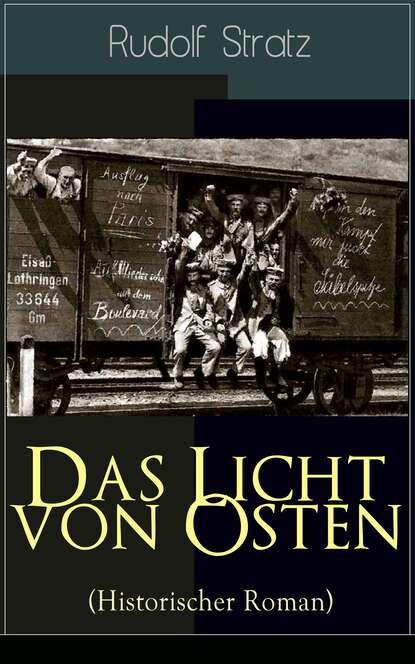 Rudolf Stratz Das Licht von Osten (Historischer Roman) rudolf stratz madlene historischer roman aus dem großen bauernkrieg von 1525