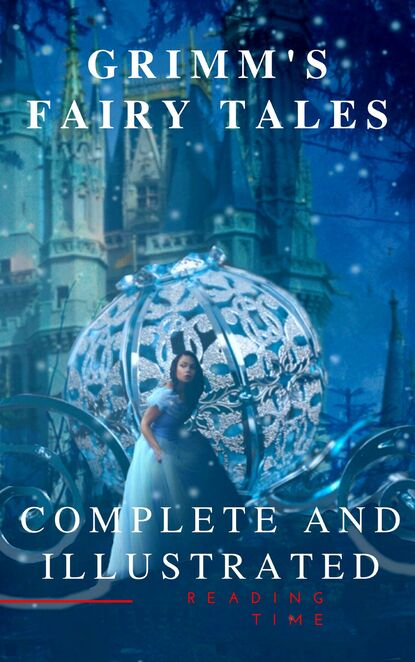 Jacob Grimm Grimm's Fairy Tales : Complete and Illustrated недорого