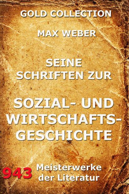 Max Weber Seine Schriften zur Sozial- und Wirtschaftsgeschichte simone weber ostara max und das osterfest