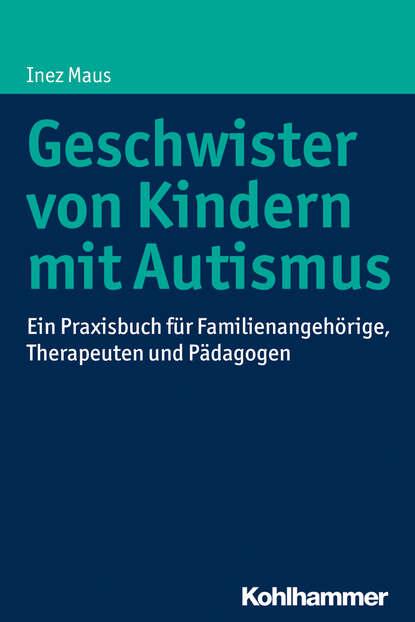 Inez Maus Geschwister von Kindern mit Autismus фото