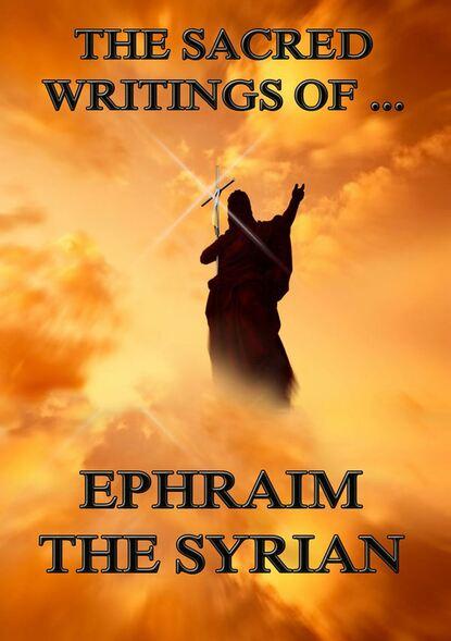 Фото - Ephraim the Syrian The Sacred Writings of Ephraim the Syrian jonathan littell syrian notebooks