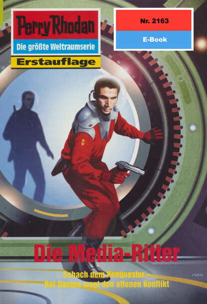 Perry Rhodan 2163: Die Media-Ritter