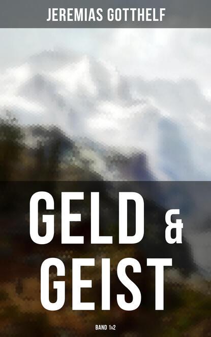 Jeremias Gotthelf Geld & Geist (Band 1&2) wojciech stamm doktor jeremias