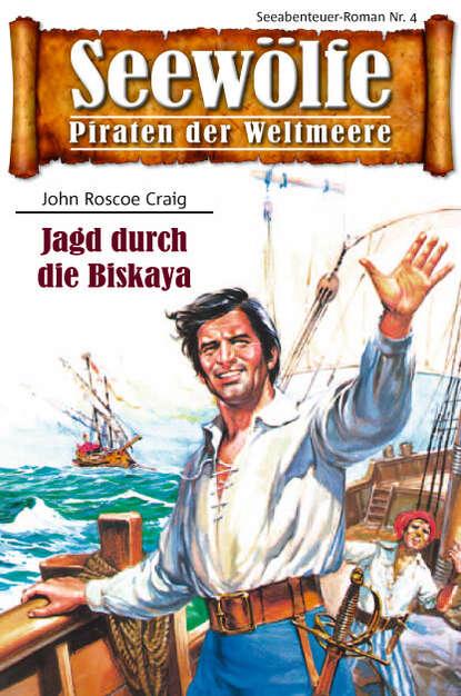 John Roscoe Craig Seewölfe - Piraten der Weltmeere 4 недорого