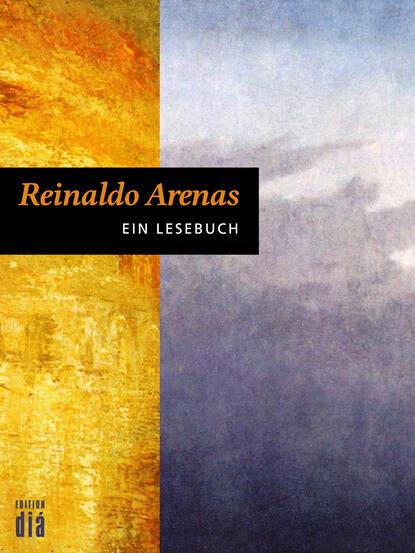 Фото - Reinaldo Arenas Reinaldo Arenas: Ein Lesebuch antonio silvera arenas universos