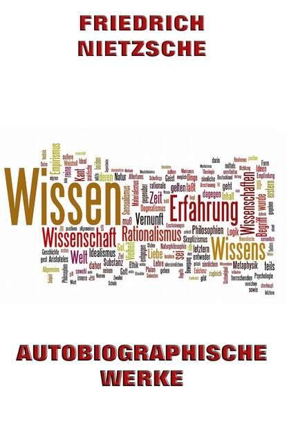 Фото - Friedrich Nietzsche Autobiographische Werke friedrich nietzsche the essential friedrich nietzsche collection