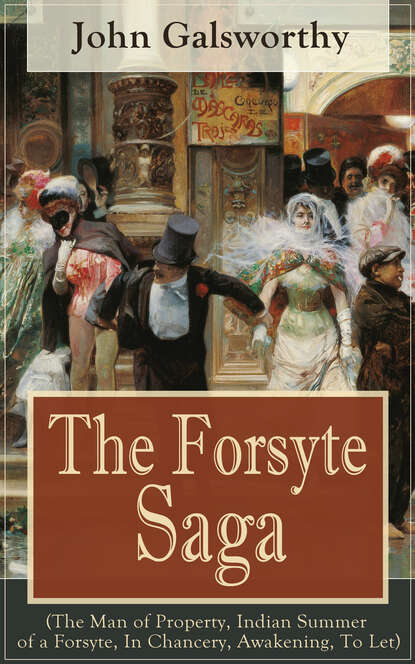 John Galsworthy The Forsyte Saga (The Man of Property, Indian Summer of a Forsyte, In Chancery, Awakening, To Let) galsworthy john on forsyte change