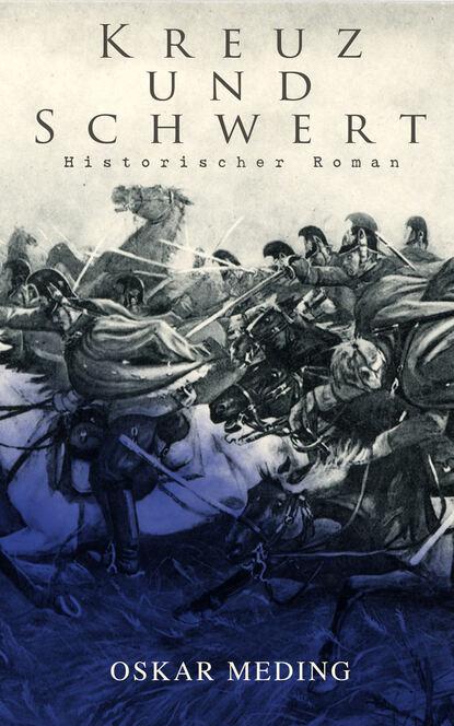 Oskar Meding Kreuz und Schwert: Historischer Roman недорого