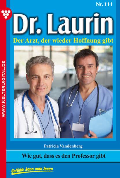 Patricia Vandenberg Dr. Laurin 111 – Arztroman patricia vandenberg dr laurin classic 47 – arztroman