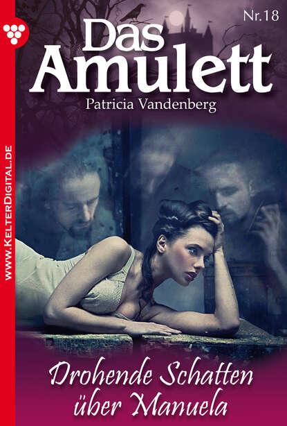 Patricia Vandenberg Das Amulett 18 – Liebesroman philipp vandenberg das fünfte evangelium